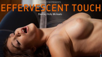 Holly Michaels Sex Video in Effervescent Touch